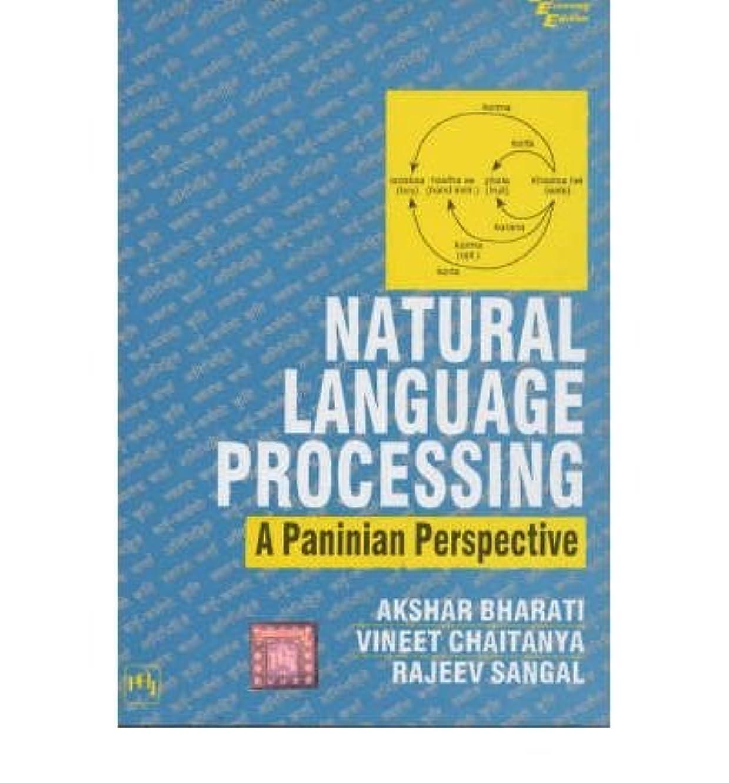 [(Natural Language Processing: A Paninian Perspective * * )] [Author: Ashkar Bharati] [Feb-2004]