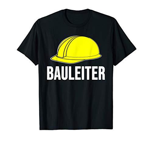 Bauleiter Shirt Bau Geschenk Helm Bauarbeiter T-Shirt