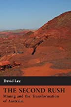 Second Rush: Mining and the Transformation of Australia, The