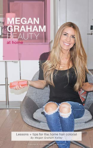 Megan Graham Beauty at Home: Lessons + Tips for the Home Hair...