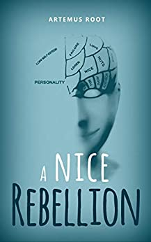 A Nice Rebellion: A comedy novel by [Artemus Root]