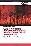 Curso Virtual De Educación Ambiental Para Estudiantes de Secundarias: I-Plan De Desarrollo de Software
