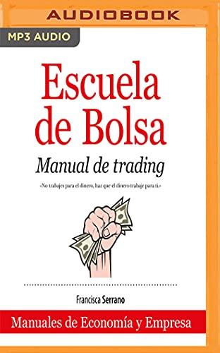 Escuela de Bolsa (Narración En Castellano): Manual de Trading
