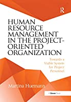 Human Resource Management in the Project-Oriented Organization: Towards a Viable System for Project Personnel
