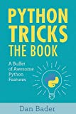 Python Tricks: A Buffet of Awesome Python Features - Dan Bader