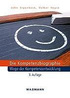 Die Kompetenzbiographie: Wege der Kompetenzentwicklung