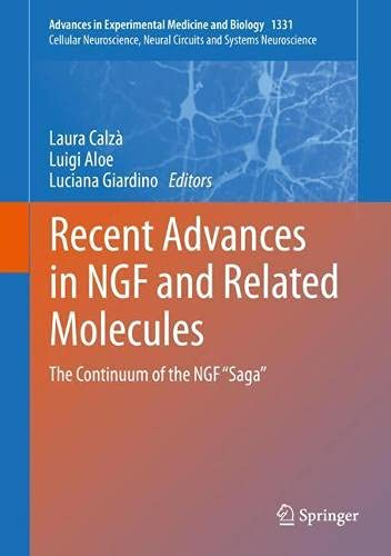 """Recent Advances in NGF and Related Molecules: The Continuum of the NGF """"Saga"""" (Advances in Experimental Medicine and Biology, 1331)"""