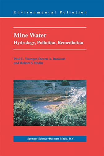 Mine Water: Hydrology, Pollution, Remediation (Environmental Pollution Book 5)