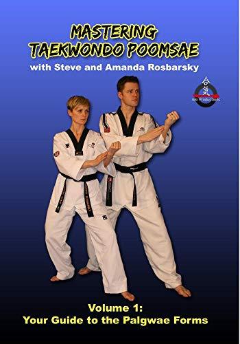 Mastering Taekwondo Poomsae Volume 1: Your Guide to the Palgwae Forms