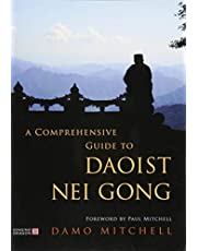 A Comprehensive Guide to Daoist Nei Gong