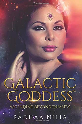 The Galactic Goddess: Ascending Beyond Duality