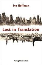 Lost in Translation. Ankommen in der Fremde.