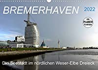 BREMERHAVEN - 2022 (Wandkalender 2022 DIN A3 quer): Eine pulsierende Seehafenstadt mit maritimen Flair (Geburtstagskalender, 14 Seiten )