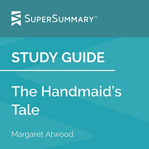 Study Guide: The Handmaid's Tale by Margaret Atwood: SuperSummary