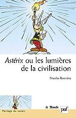 Astérix ou les lumières de la civilisation de Nicolas Rouvière