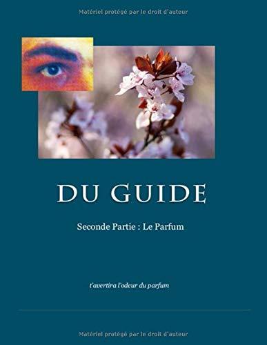 Du Guide: Le Parfum