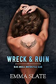 Wreck & Ruin (Blue Angels Motorcycle Club Book 1)