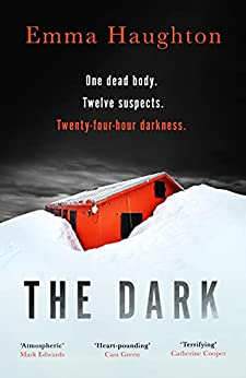 The Dark: The unputdownable and pulse-raising Sunday Times Crime Book of the Month (English Edition) di [Emma Haughton]