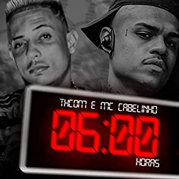 06:00 Horas (feat. MC Cabelinho) (Brega Funk)