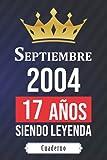 Septiembre 2004 17 años Siendo leyenda - Cuaderno: cuaderno para cadeux de nacimiento - cumpleaños 17 años niña y niño - libro de nacimiento - idea ... niña 17 años - libro de regalo de nacimiento