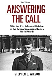 Answering the Call: With the 91st Infantry Division in the Italian Campaign During World War II, 3rd Edition