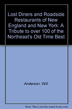 Lost Diners and Roadside Restaurants of New England and New York: A Tribute to over 100 of the Northeast's Old Time Best 1893804011 Book Cover