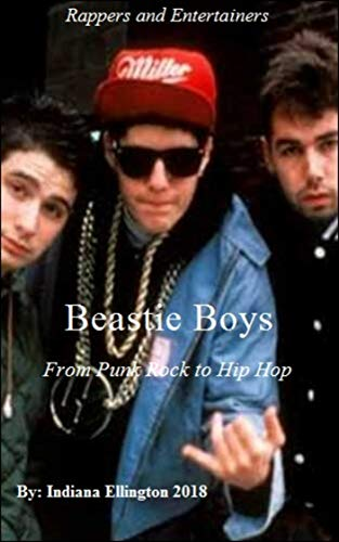 Beastie Boys: From Punk Rock to Hip Hop, Music Books, Hip Hop Biographies, Rap History, Composers & Musicians, Nonfiction (English Edition)