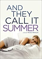 And They Call It Summer / [DVD]