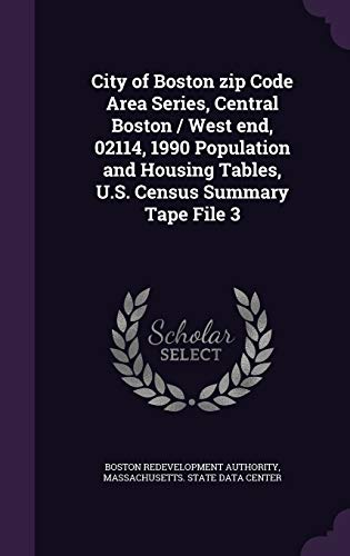 City of Boston Zip Code Area Series, Central Boston / West End, 02114, 1990 Population and Housing Tables, U.S. Census Summary Tape File 3