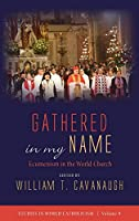 Gathered in my Name (Studies in World Catholicism)