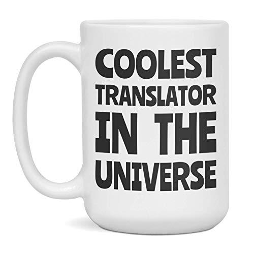 Translator Gift - Coolest Translator In The Universe Mug, 15-Ounce White