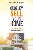Quigley Sell Your Home: The Ultimate Guide to Illinois Real Estate