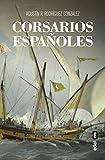 Corsarios Españoles (Clío. Crónicas de la historia)