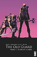 The Old Guard - A feu et à sang de Greg Rucka