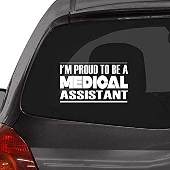 Custom Brother - I m Proud to BE A Medical Assistant Car Laptop Wall Sticker j19