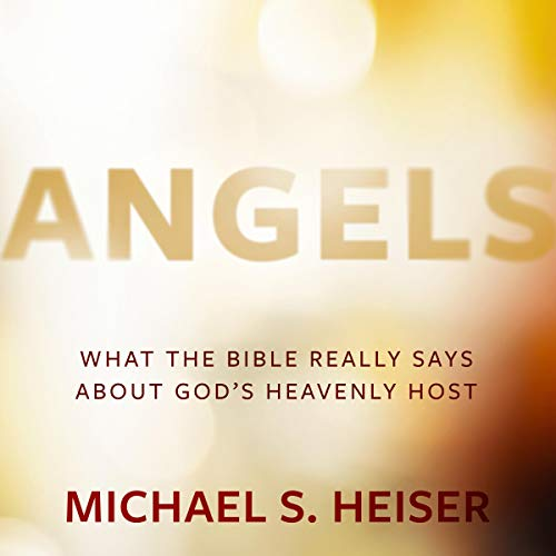 Angels: What the Bible Really Says About God's Heavenly Host audiobook cover art