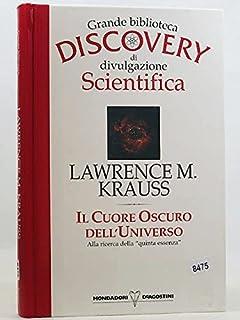 IL CUORE OSCURO DELL'UNIVERSO - Alla ricerca della ''quinta essenza'' 1990