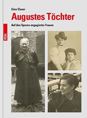 Augustes Töchter: Auf den Spuren engagierter Frauen