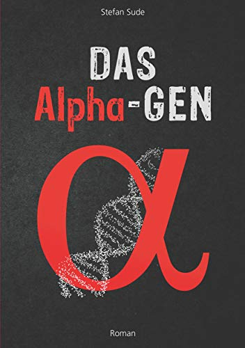 Das Alpha-Gen (German Edition)