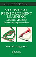 Statistical Reinforcement Learning: Modern Machine Learning Approaches (Chapman & Hall/Crc Machine Learning & Pattern Recognition)