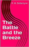 The Battle and the Breeze (English Edition)