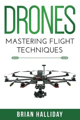 Drones: Mastering Flight Techniques: Volume 2