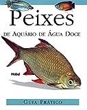 Peixes de aquário de água doce