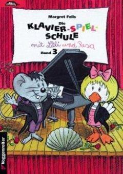 DIE KLAVIERSCHULE 3 MIT LILLI UND RESA - arrangiert für Klavier [Noten / Sheetmusic] Komponist: FEILS MARGRET