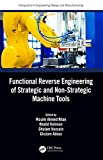 Functional Reverse Engineering of Strategic and Non-Strategic Machine Tools (Computers in Engineering Design and Manufacturing) (English Edition)