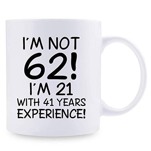 I Am Not 62 I Am 21 con 41 años de Experiencia Tazas de café - Taza de Regalo de cumpleaños número 62-11 oz Regalos de cumpleaños número 62 para mamá, Ella, Hermana, Mejores Amigos, Novia, Esp