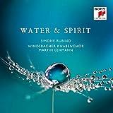 Water & Spirit - Geistliche Gesänge vom Barock über die klassische Moderne bis in die Gegenwart