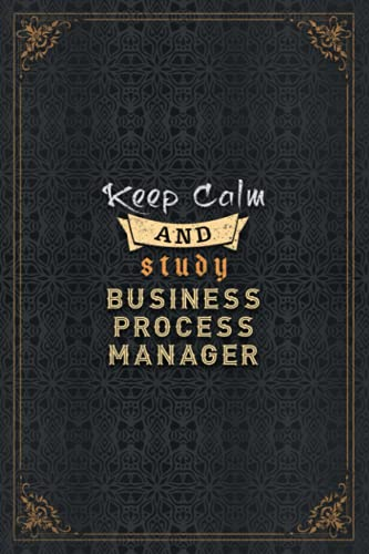 Business Process Manager Notebook Planner - Keep Calm And Study Business Process Manager Job Title Working Cover To Do List Journal: 6x9 inch, Work ... Daily Journal, Journal, Home Budget