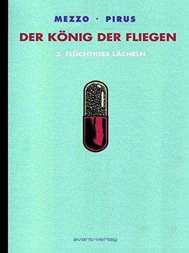 Preisvergleich Produktbild Der König der Fliegen Bd. 3: Flüchtiges Lächeln