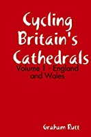 Cycling Britain's Cathedrals Volume 1